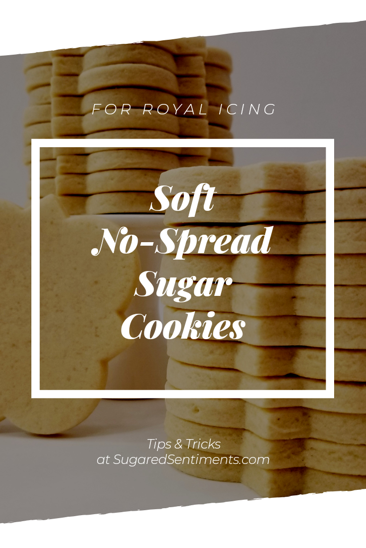 Soft No-Spread Sugar Cookies that are perfect for Royal Icing and easy to roll out without a big mess.