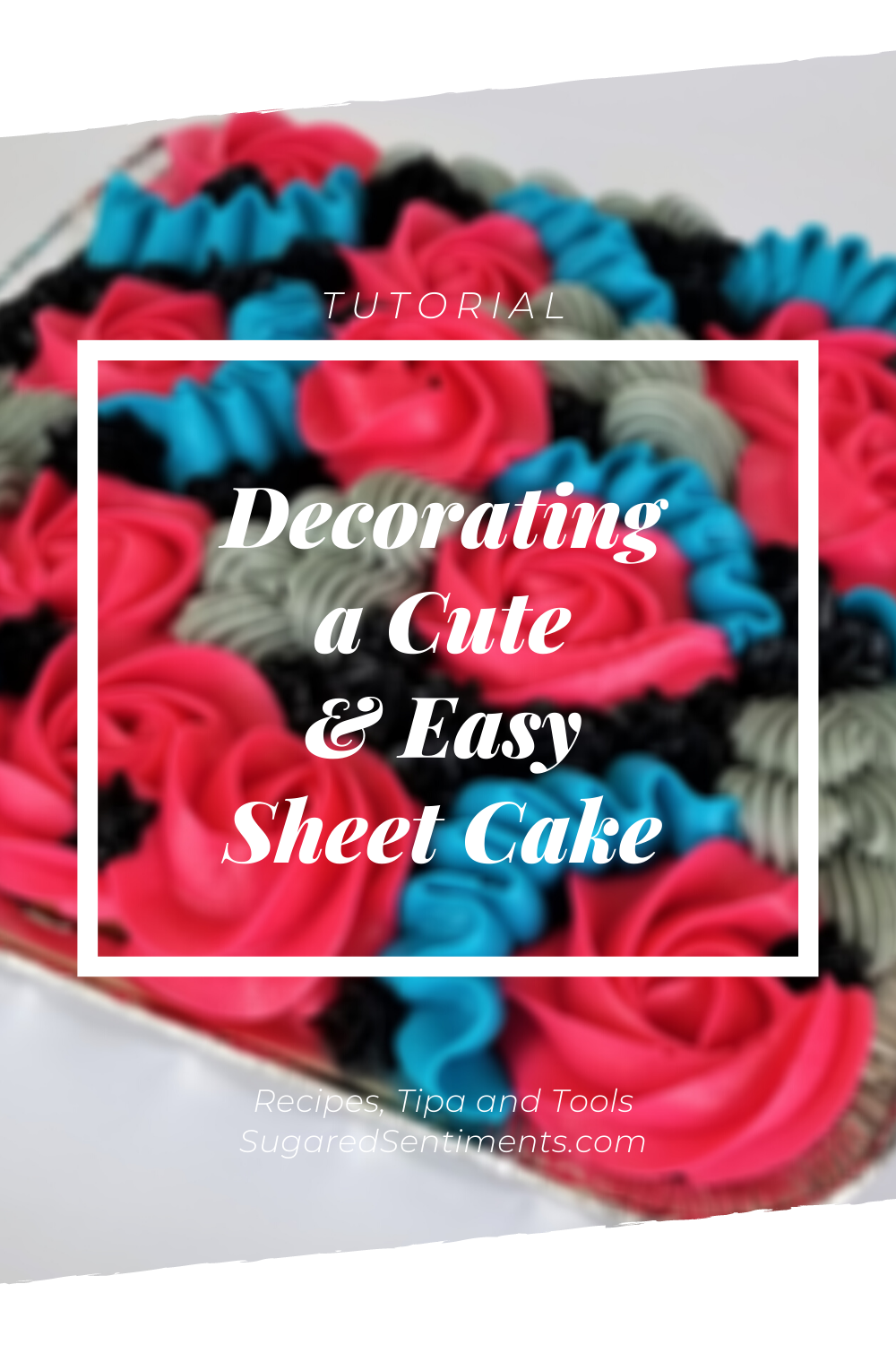 Tutorial for Decorating a Cute and Easy Sheet cake, perfect to gift to a friend or neighbor.